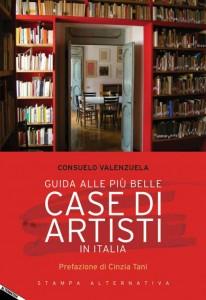 GUIDA ALLE PIÚ BELLE CASE DI ARTISTI IN ITALIA di Consuelo Valenzuela