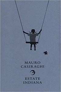 """Presentazione del libro: """"Estate indiana"""" di Mauro Casiraghi"""